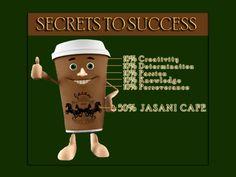 Secrets To Success by Jasani Cafe
