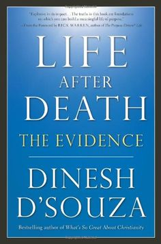Bestseller Books Online Life After Death: The Evidence Dinesh D'Souza $18.45 Really want to read this one!!