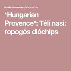 *Hungarian Provence*: Téli nasi: ropogós dióchips