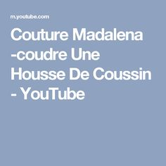 Couture Madalena -coudre Une Housse De Coussin - YouTube