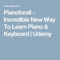 Pianoforall - Incredible New Way To Learn Piano & Keyboard | Udemy