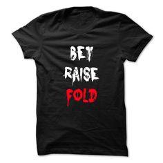 (Good T-Shirts) bet raise fold poker - Order Now...