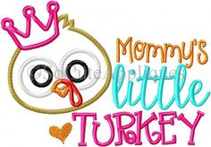 Embroidery design 5X7 6x10 Mommy's little Turkey, Turkey applique, fall embroidery, crown applique, socuteappliques, Thanksgiving embroidery