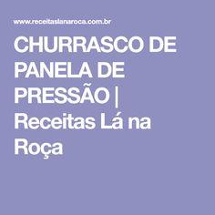 CHURRASCO DE PANELA DE PRESSÃO | Receitas Lá na Roça