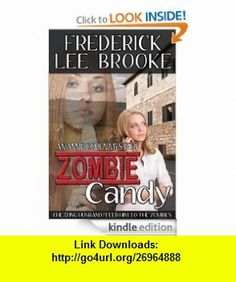Zombie Candy (Annie Ogden Mystery 2) eBook Frederick Lee Brooke ,   ,  , ASIN: B00819Q254 , tutorials , pdf , ebook , torrent , downloads , rapidshare , filesonic , hotfile , megaupload , fileserve