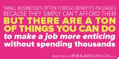 Learn inexpensive ways to counteract a not-so-great benefits package at http://www.rikkabrandon.com/hire-with-bad-benefits-package