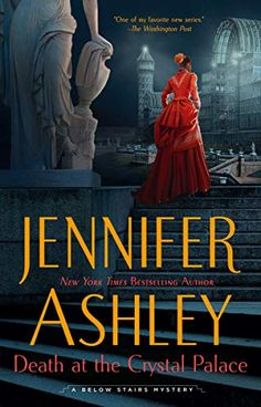 This Chick Read: Death at the Crystal Palace (A Below Stairs Mystery #5) by Jennifer Ashley The Kat, Victorian London, John Charles, Mystery Series, Mystery Novels, Crystal Palace, Paranormal Romance, High Society, Agatha Christie
