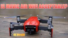 Is Mavic Air WiFi Acceptable?