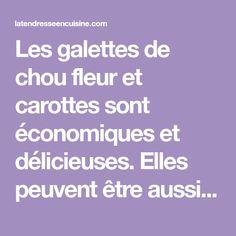 Les galettes de chou fleur et carottes sont économiques et délicieuses. Elles peuvent être aussi bien un accompagnement qu'un plat unique avec une salade.