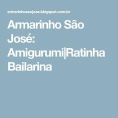 Armarinho São José: Amigurumi|Ratinha Bailarina