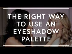 The Right Way To Use An Eye Shadow Palette | The Zoe Report