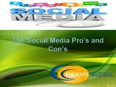 Social media can be misused by business and individuals. View the Slides to know the Pro's and con's of  Phoenix Global. http://www.slideshare.net/phoenixglobal/pros-and-cons-of-social-media-at-phoenix-global