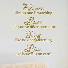 dance like no one is watching quote - Google Search
