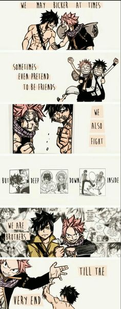 Don't forget. They're brothers for life!natsu dragneel and gray fullbuster from fairy tail