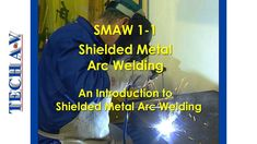 Course Outcome This very popular series offers foundational training deemed necessary for every aspirant welder, boilermaker or in fact anyone tasked with ha. Shielded Metal Arc Welding, Types Of Welding, Welding Process, Popular Series, Tech, Community, Welding Types, Technology