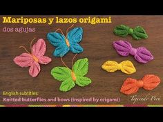 Mini tutorial # mariposas y lazos origami tejidos en 2 agujas - English subtitles Crochet Butterfly Free Pattern, Fabric Butterfly, Crochet Flower Patterns, Crochet Designs, Crochet Flowers, Crochet Bobble, Knit Or Crochet, Crochet Motif, Crochet Stitches