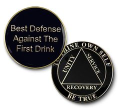 Doing It Sober - Black Tri-Plate Best Defense Against The First Drink Blank Specialty Coin Medallion, $15.00 (http://www.doing-it-sober.mybigcommerce.com/black-tri-plate-best-defense-against-the-first-drink-blank-specialty-coin-medallion/)