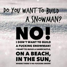 FUCK YOU SNOW!