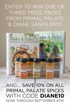 Visit primal palate website for a chance to win all these spices (certified organic )and two cookbooks free!