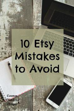 10 Etsy Mistakes to avoid by www.carmenwhitehead.com