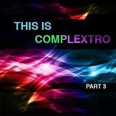 This is Complextro Vol.3 WAV NI MASSiVE P2P | Jan 5, 2013| 216 MB This is COMPLEXTRO! The sexy EDM sound that's rockin' everything everywhere, all the tim