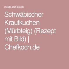 Schwäbischer Krautkuchen (Mürbteig) (Rezept mit Bild) | Chefkoch.de