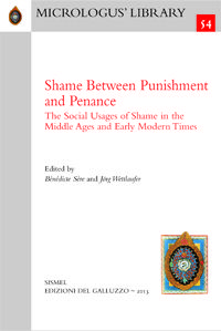 Bénédicte Sère and Jörg Wettlaufer éd., Shame Between Punishment and Penance. The Social Usages of Shame in the Middle Ages and Early Modern Times, Florence, Sismel - Edizioni del galluzzo, 2013.