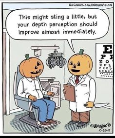 You need two well functioning eyes for depth perception! Early the. Eye Jokes, Eye Puns, Optometry Humor, Halloween Jokes, Happy Halloween, Halloween Pictures, Halloween Stuff, Fall Halloween, Halloween Costumes