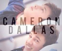 Cameron Dallas is literally the most amazing person in the world.