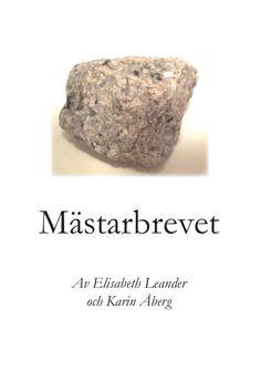 Mästarbrevet av Elisabeth Leander och Karin Åberg - https://www.vulkanmedia.se/butik/bocker/mastarbrevet-av-elisabeth-leander-och-karin-aberg/