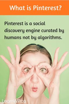 Pinterest is a social discovery engine curated by humans not by algorithms.