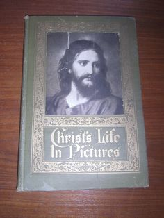 Christ's Life in Pictures 1918 Rev. Geo. A. Keith Extension Press Chicago HC Ill