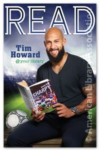 Tim Howard Poster - New Products - Other READ Products - Posters - Products for Young Adults - ALA Store