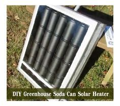 DIY Greenhouse Soda Can Solar Heater - Heat up your greenhouse using solar energy and extend your growing season...