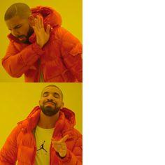 A Drake Hotline Bling meme. Caption your own images or memes with our Meme Generator. Drake Hotline, Hotline Bling, Reaction Pictures, Funny Pictures, Fast Meme, Drake Meme, Blank Memes, Writing Memes, Meme Maker