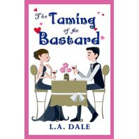 The Taming of the Bastard by L A Dale
