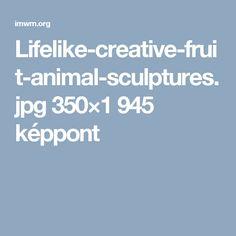 Fruit Animals, Animal Sculptures, Eve, Creative