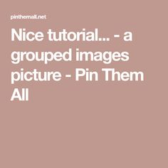 Nice tutorial... - a grouped images picture - Pin Them All