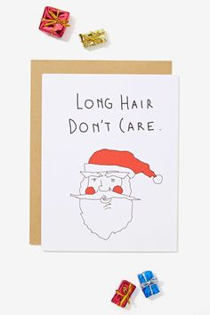 "Ok Santa, we see you. This awesome card set has a Santa graphic at front with ""Long Hair Don't Care"" in black text, blank interiors, and brown envelopes. The perfect way to spread the love this holiday season."