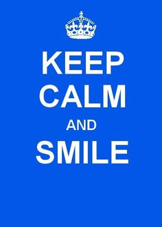 Keep+Calm=Smile!