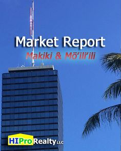 Local Market Report - Makiki and Moiliili Honolulu Hawaii -  HI Pro Realty LLC
