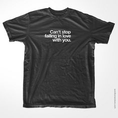 Can't stop failing in love with you. via wordboner.com