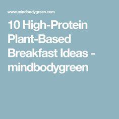 10 High-Protein Plant-Based Breakfast Ideas - mindbodygreen