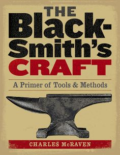 """Read """"The Blacksmith's Craft A Primer of Tools & Methods"""" by Charles McRaven available from Rakuten Kobo. Get that metal hot and start hammering! Setting up your own forge and crafting everyday items is easier than you might t. Metal Projects, Metal Crafts, Welding Projects, Diy Projects, Metal Tools, Metal Art, Blacksmith Forge, Blacksmith Projects, Metal Shop"""