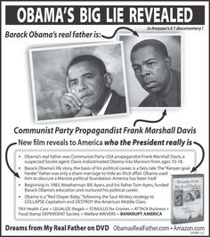 New York Post ad exposes Obama's 'real father' >> The New York Post has accepted a full-page ad declaring Barack Obama's real biological father is the late Communist Party activist Frank Marshall Davis, not the Kenyan Barack Hussein Obama.