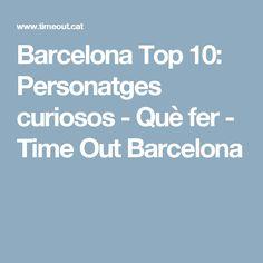Barcelona Top 10: Personatges curiosos - Què fer - Time Out Barcelona