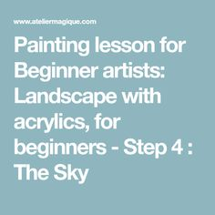 Painting lesson for Beginner artists: Landscape with acrylics, for beginners - Step 4 : The Sky