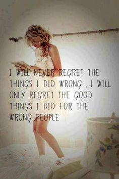 And trusted the wrong people....lesson learned,