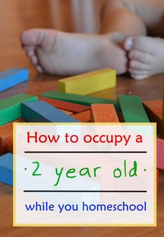 How to Occupy a 2 Year Old While You Homeschool - very helpful tips!