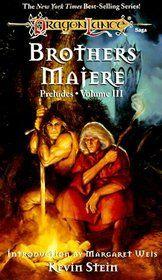 Caramon and Raistlin Majere, the heroes of my childhood.